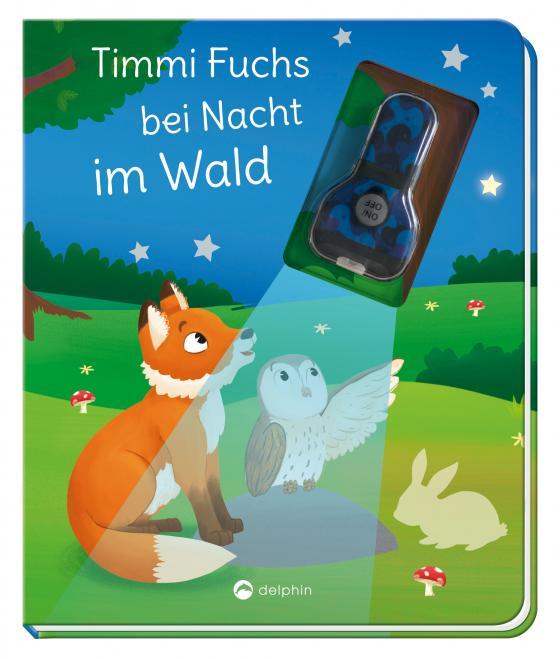 Cover-Bild Timmi Fuchs bei Nacht im Wald (Mit UV-Licht-Taschenlampe)