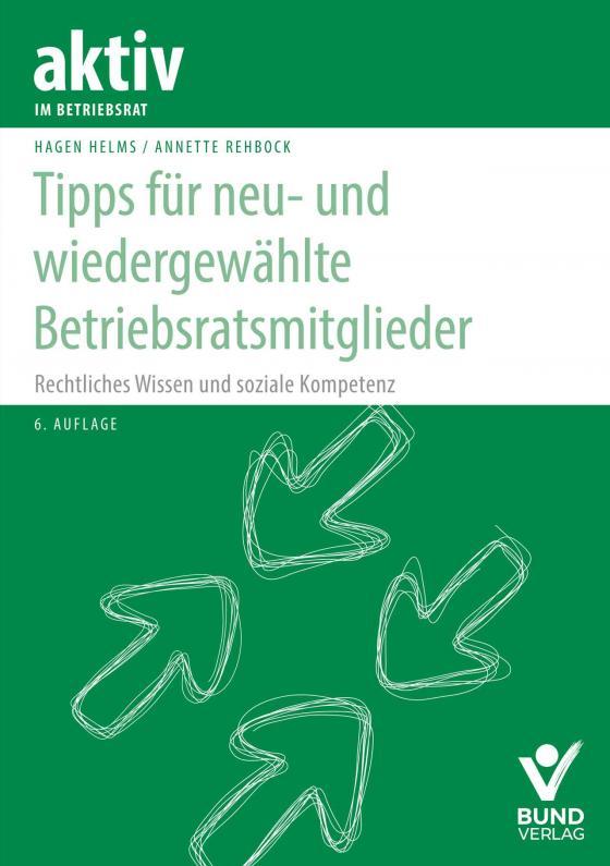 Cover-Bild Tipps für neu- und wiedergewählte Betriebsratsmitglieder