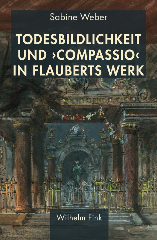 Cover-Bild Todesbildlichkeit und 'compassio' in Flauberts Werk