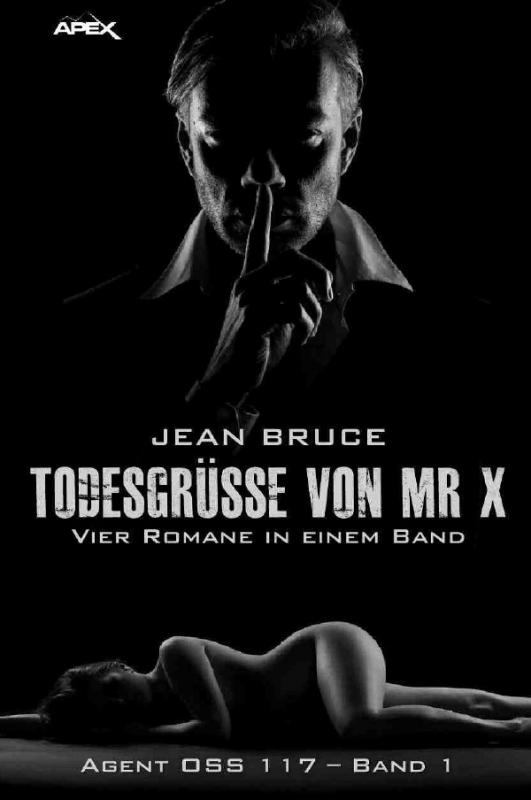 Cover-Bild TODESGRÜSSE VON MR. X - AGENT OSS 117, BAND 1