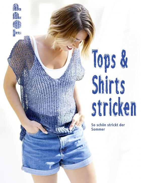 Cover-Bild Tops und Shirts stricken (kreativ.kompakt.)