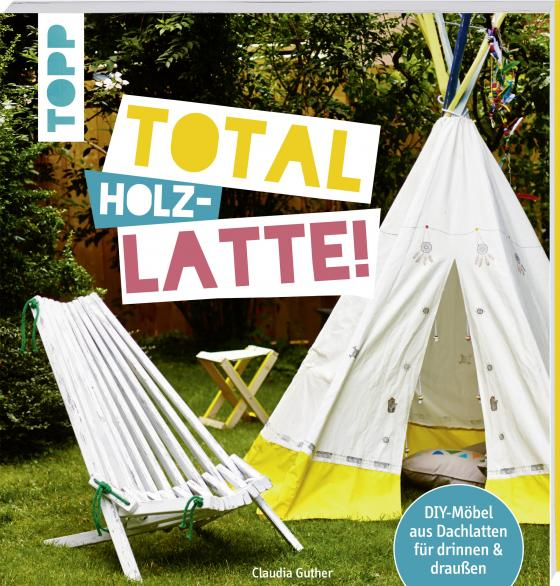 Cover-Bild Total (Holz-) Latte!