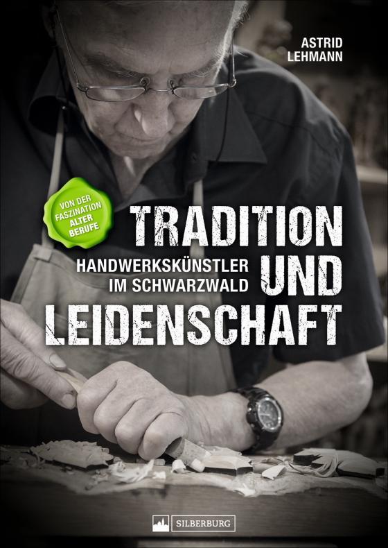 Cover-Bild Tradition und Leidenschaft – Handwerkskünstler im Schwarzwald