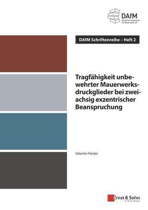 Cover-Bild Tragfähigkeit unbewehrter Mauerwerksdruckglieder bei zweiachsig exzentrischer Beanspruchung