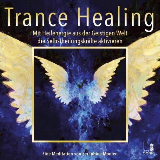 Cover-Bild Trance Healing   Mit Heilenergie aus der Geistigen Welt die Selbstheilungskräfte aktivieren   geführte Meditation   Engel-Meditation   Heilmeditation