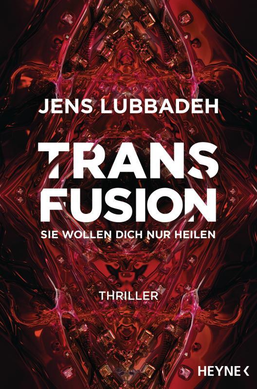 Cover-Bild Transfusion - Sie wollen dich nur heilen