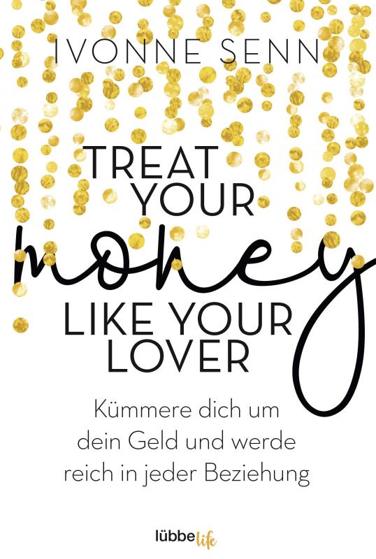 Cover-Bild Treat Your Money Like Your Lover