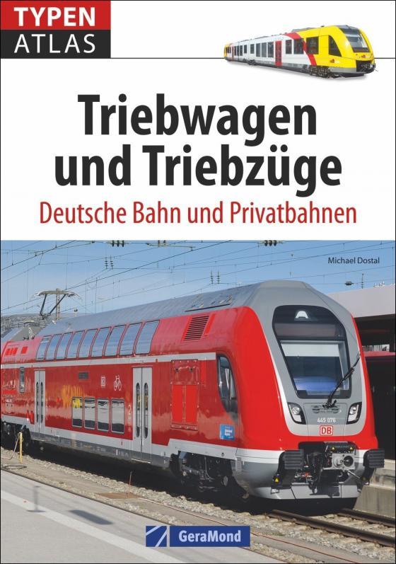 Cover-Bild Triebwagen: Typenatlas Triebwagen und Triebzüge. Deutsche Bahn und Privatbahnen. Elektrische Triebwagen und Verbrennungstriebwagen.