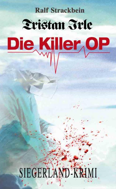 Cover-Bild Tristan Irle - Die Killer-OP