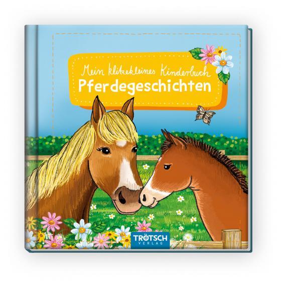 Cover-Bild Trötsch Kinderbuch Mein klitzekleines Kinderbuch Pferdegeschichten