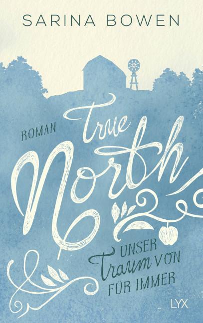 Cover-Bild True North - Unser Traum von Für immer