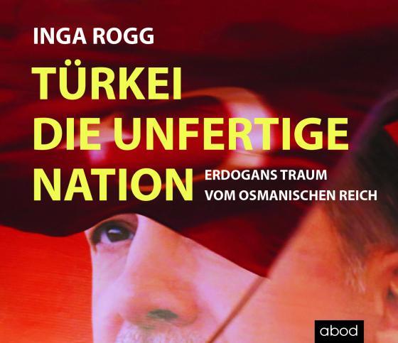 Cover-Bild Türkei, die unfertige Nation