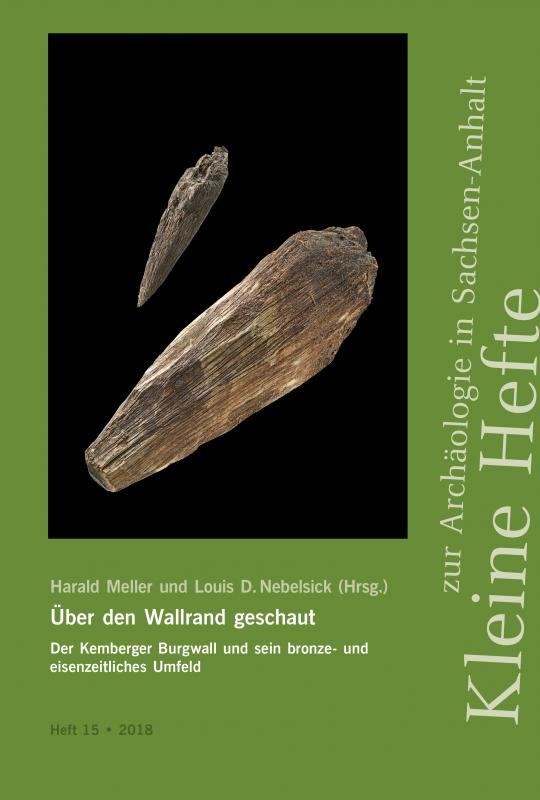 Cover-Bild Über den Wallrand geschaut. Der Kemberger Burgwall und sein bronze- und eisenzeitliches Umfeld (Kleine Hefte zur Archäologie in Sachsen-Anhalt 15)