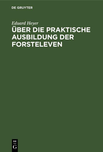 Cover-Bild Über die praktische Ausbildung der Forsteleven