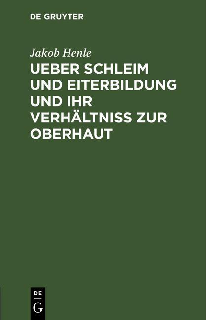 Cover-Bild Ueber Schleim und Eiterbildung und ihr Verhältniß zur Oberhaut