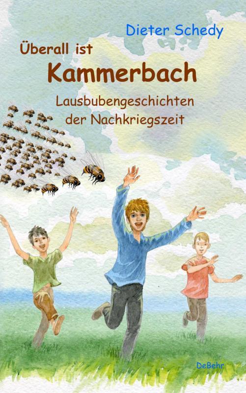 Cover-Bild Überall ist Kammerbach - Lausbubengeschichten der Nachkriegszeit