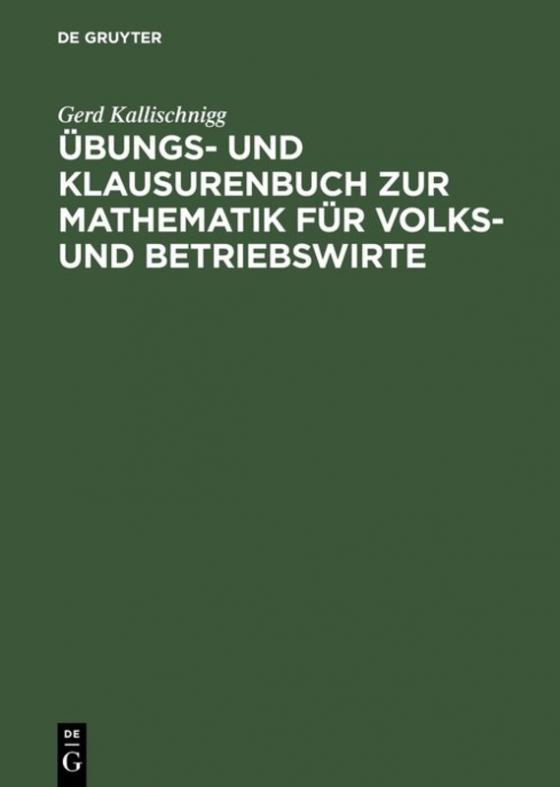 Cover-Bild Übungs- und Klausurenbuch zur Mathematik für Volks- und Betriebswirte