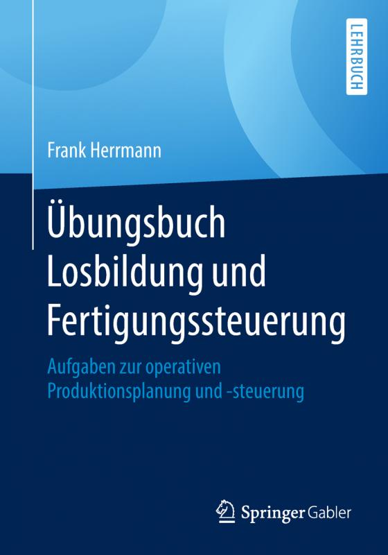 Cover-Bild Übungsbuch Losbildung und Fertigungssteuerung