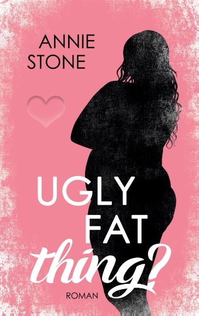 Cover-Bild Ugly fat thing?