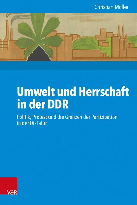 Cover-Bild Umwelt und Herrschaft in der DDR