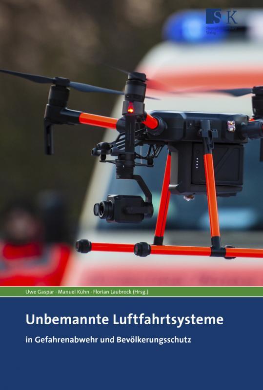 Cover-Bild Unbemannte Luftfahrtsysteme in Gefahrenabwehr und Bevölkerungsschutz
