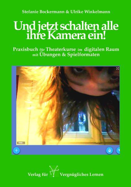 Cover-Bild Und jetzt schalten alle ihre Kamera ein!