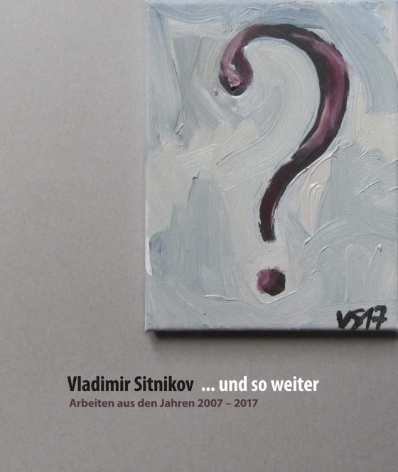 Cover-Bild ... und so weiter. Arbeiten aus den Jahren 2007–2017
