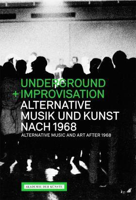 Cover-Bild Underground und Improvisation. Alternative Musik und Kunst nach 1968
