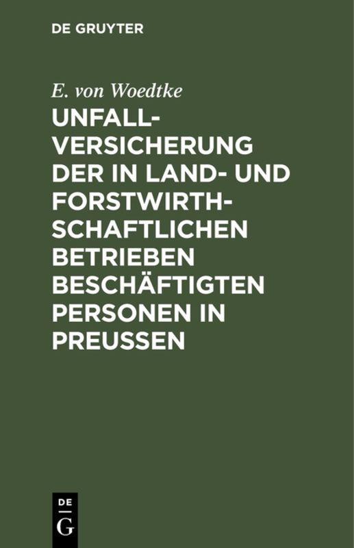 Cover-Bild Unfallversicherung der in land- und forstwirthschaftlichen Betrieben beschäftigten Personen in Preußen