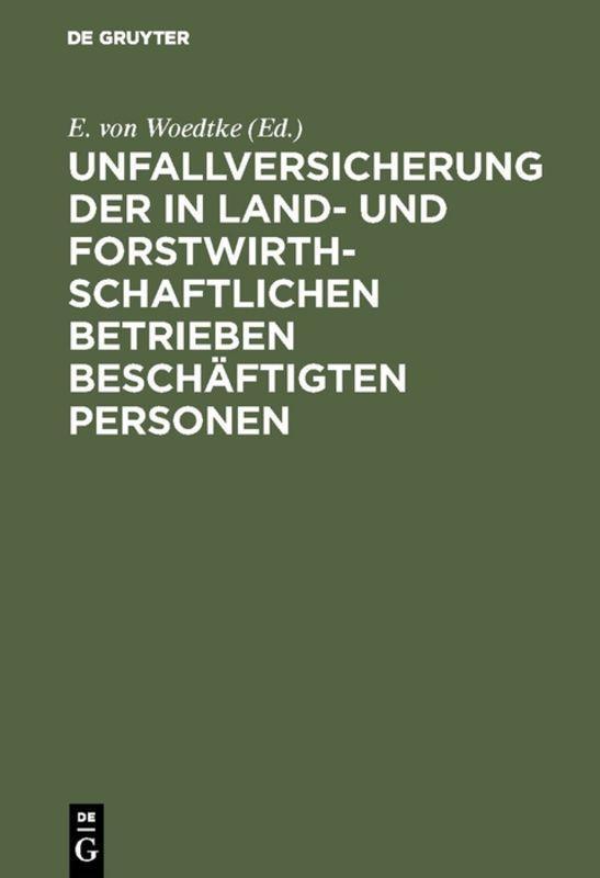 Cover-Bild Unfallversicherung der in land- und forstwirthschaftlichen Betrieben beschäftigten Personen