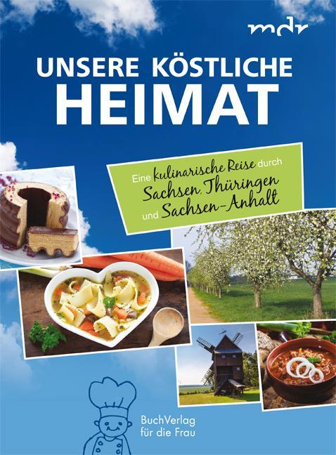 Cover-Bild Unsere köstliche Heimat