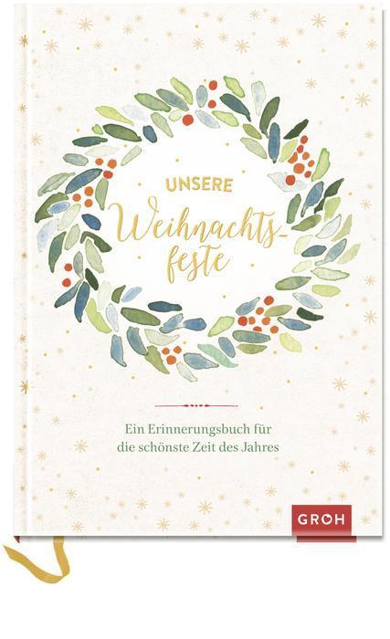 Cover-Bild Unsere Weihnachtsfeste: Ein Erinnerungsbuch für die schönste Zeit des Jahres