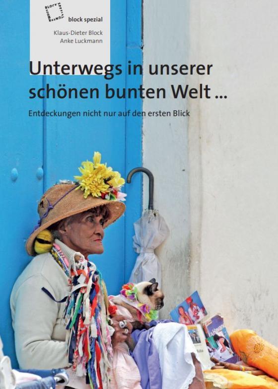 Cover-Bild Unterwegs in unserer schönen bunten Welt…