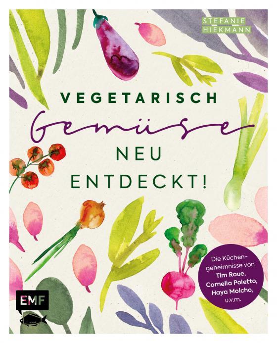 Cover-Bild Vegetarisch – Gemüse neu entdeckt!