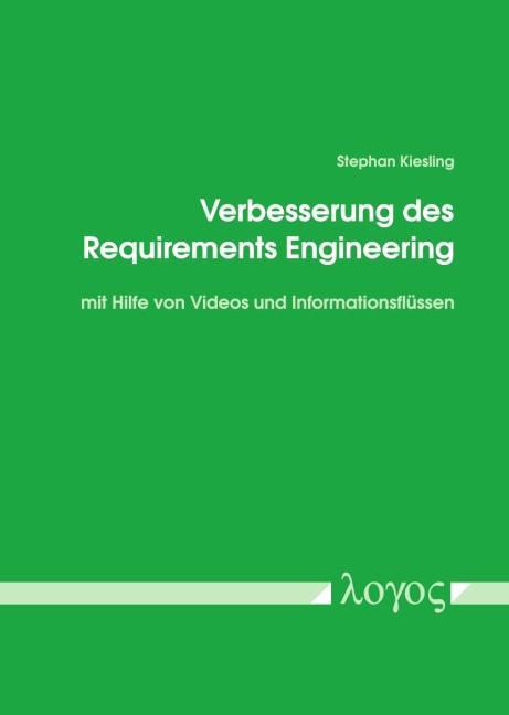 Cover-Bild Verbesserung des Requirements Engineering mit Hilfe von Videos und Informationsflüssen
