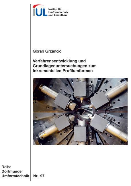 Cover-Bild Verfahrensentwicklung und Grundlagenuntersuchungen zum Inkrementellen Profilumformen