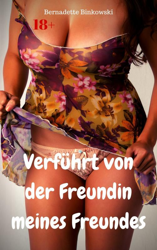 Cover-Bild Verführt von der Freundin meines Freundes