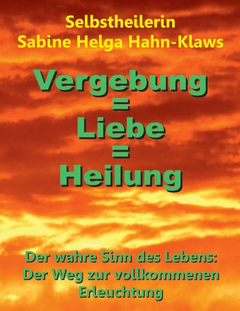 Cover-Bild Vergebung = Liebe = Heilung