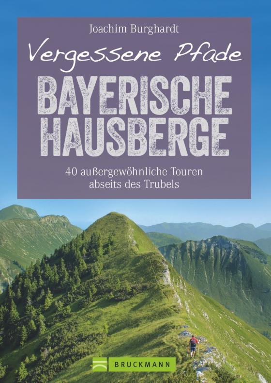 Cover-Bild Vergessene Pfade Bayerische Hausberge