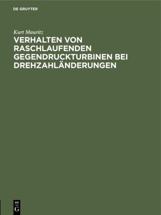 Cover-Bild Verhalten von raschlaufenden Gegendruckturbinen bei Drehzahländerungen