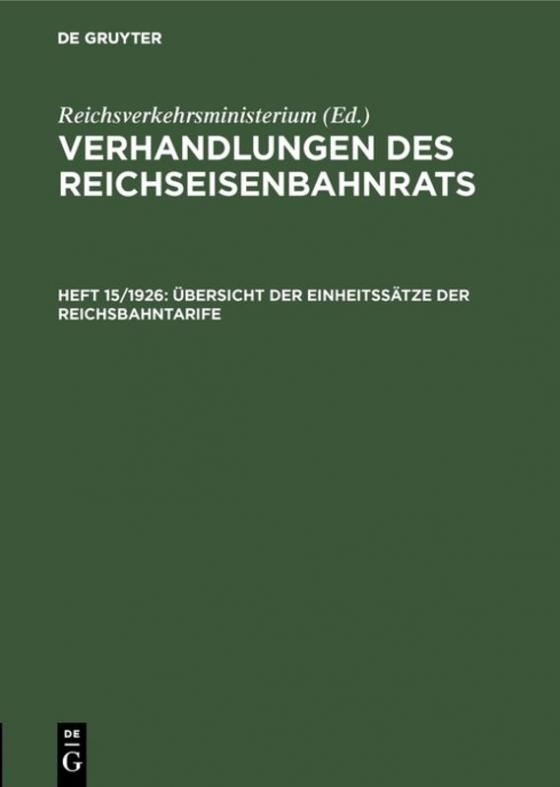 Cover-Bild Verhandlungen des Reichseisenbahnrats / Übersicht der Einheitssätze der Reichsbahntarife