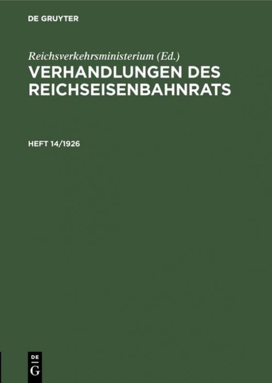 Cover-Bild Verhandlungen des Reichseisenbahnrats / Verhandlungen des Reichseisenbahnrats. Heft 14/1926