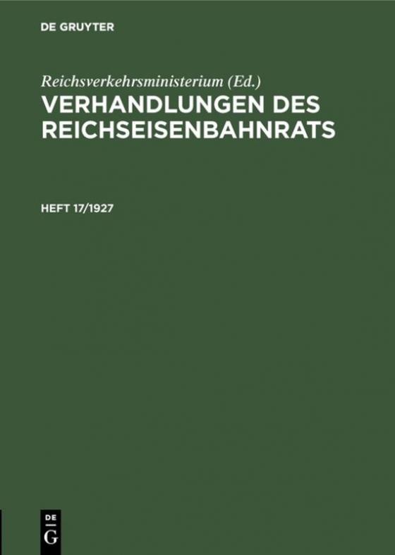 Cover-Bild Verhandlungen des Reichseisenbahnrats / Verhandlungen des Reichseisenbahnrats. Heft 17/1927