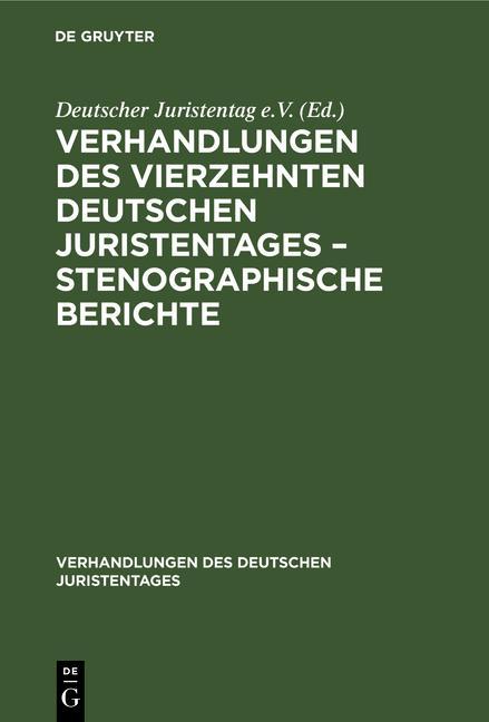 Cover-Bild Verhandlungen des Vierzehnten deutschen Juristentages – Stenographische Berichte
