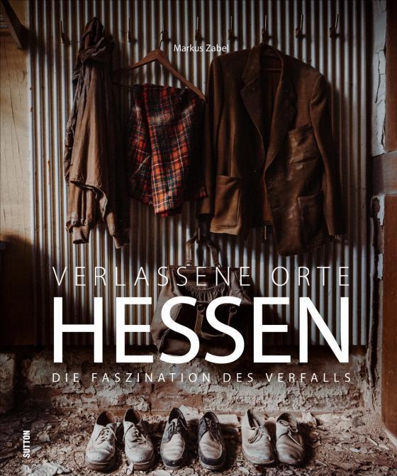 Cover-Bild Verlassene Orte Hessen
