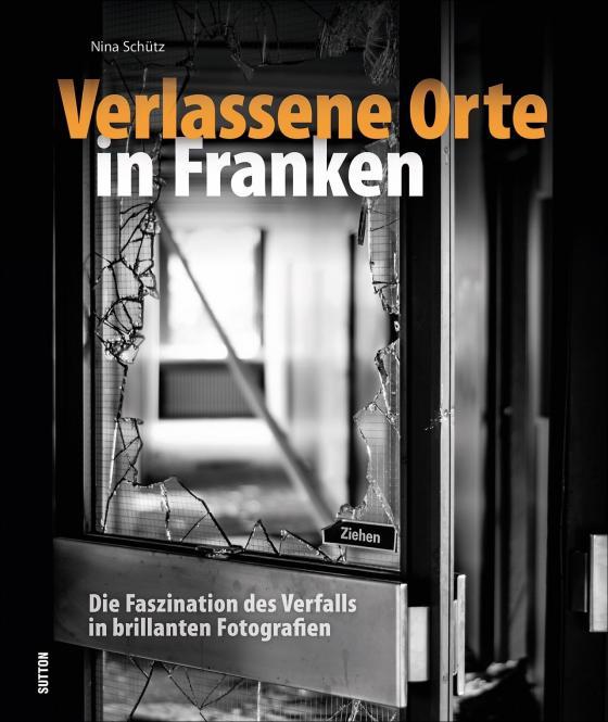 Cover-Bild Verlassene Orte in Franken