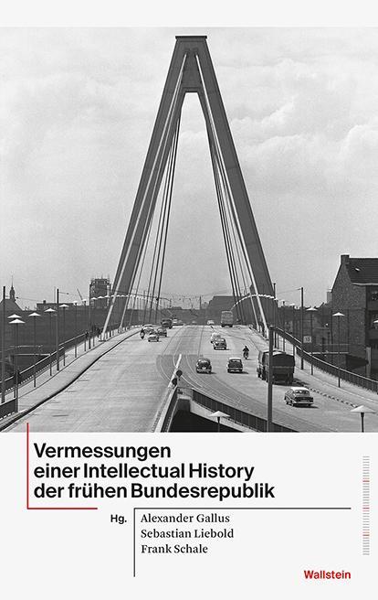 Cover-Bild Vermessungen einer Intellectual History der frühen Bundesrepublik