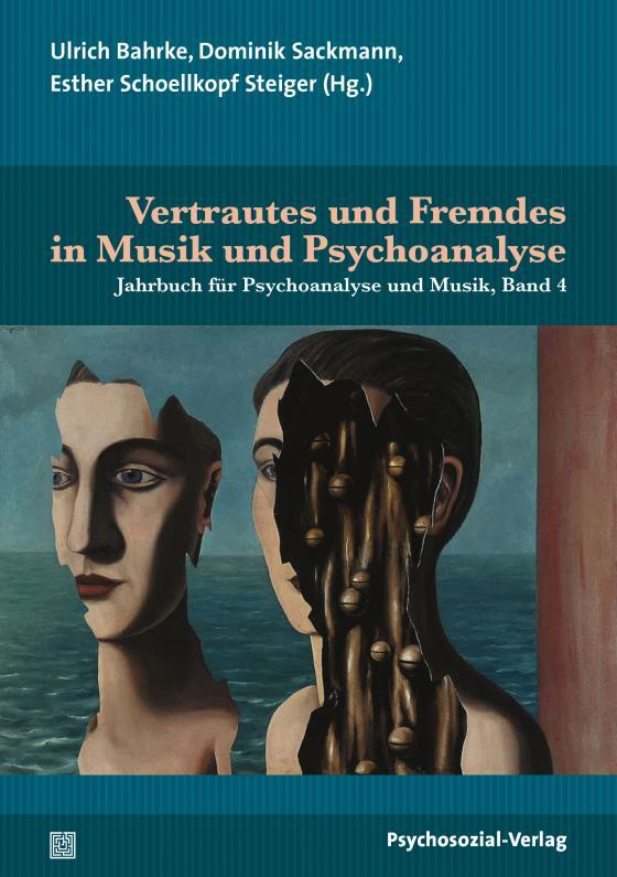 Cover-Bild Vertrautes und Fremdes in Musik und Psychoanalyse