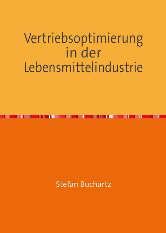 Cover-Bild Vertriebsoptimierung in der Lebensmittelindustrie