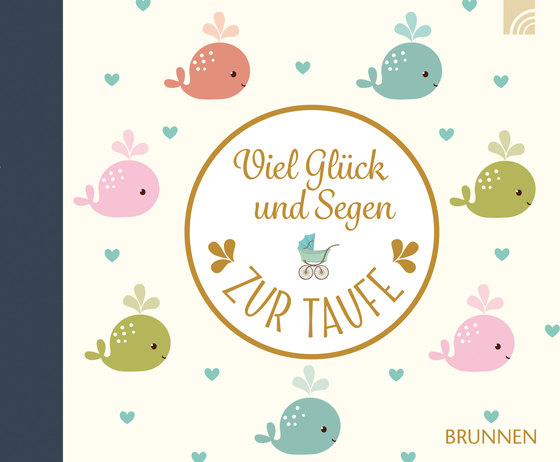 Cover-Bild Viel Glück und Segen zur Taufe